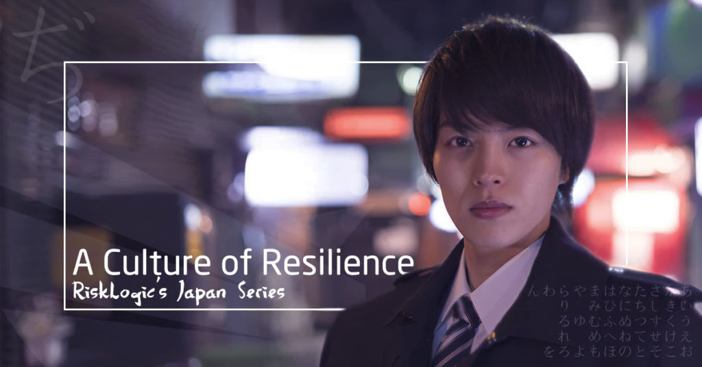 A Resilience Culture - Japan Series RiskLogic